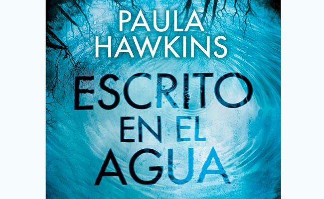 """""""Escrito en el agua"""", el nuevo thriller de Paula Hawkins ?"""