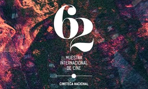Llega la 62º muestra internacional de cine de la cineteca nacional