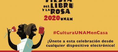 Fiesta del Libro y La Rosa de UNAM, por primera vez es virtual