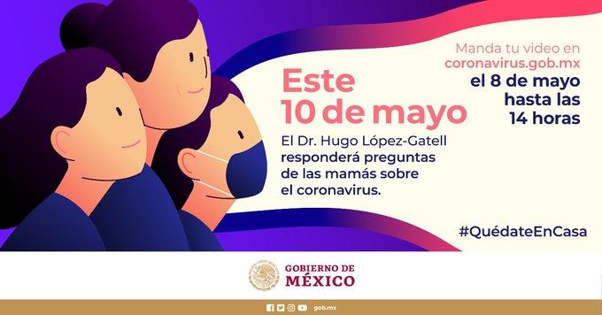 Subsecretario Hugo lopez Gatell contestará preguntas de las madres el próximo 10 de mayo