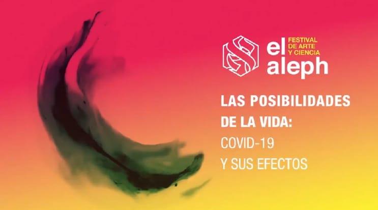 Hoy inicia el festival de arte y ciencia Aleph, de la UNAM , con más de 100 actividades en línea sobre COVID-19