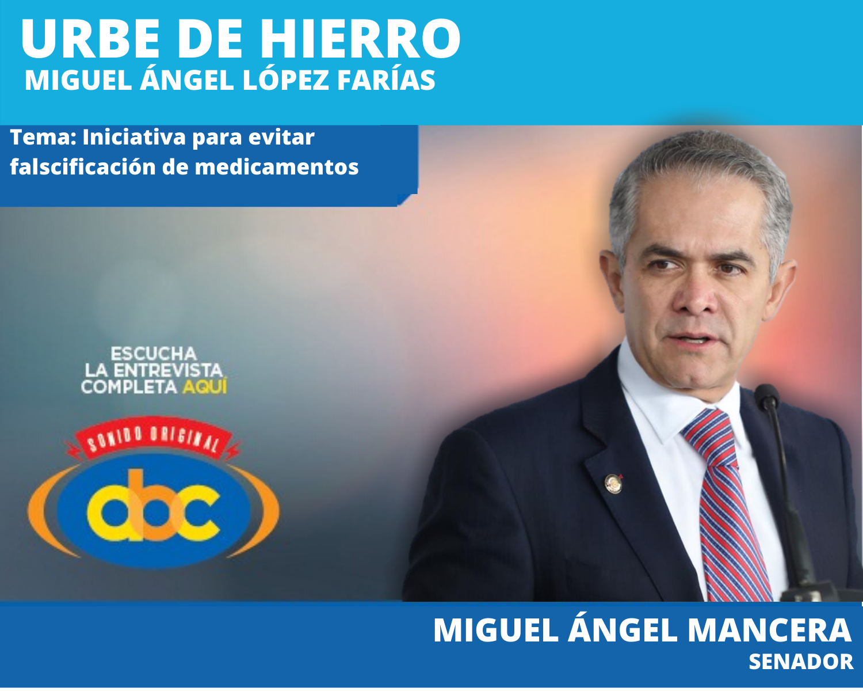 Iniciativa para evitar la falsificación de medicamentos durante contingencia sanitaria: Miguel Ángel Mancera