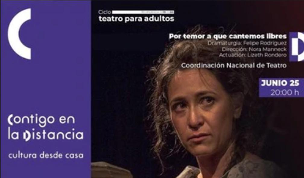 """La obra """"Por temor a que cantemos libres"""" estará disponible en línea."""