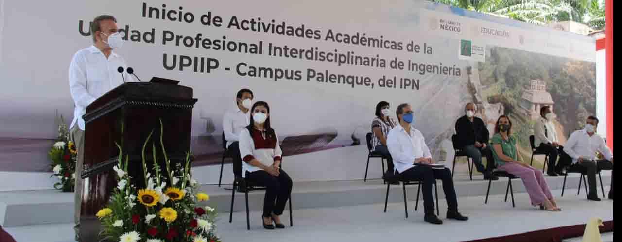 Inauguran autoridades federales y locales la Unidad Profesional Interdisciplinaria de Ingeniería, campus Palenque, del Instituto Politécnico Nacional