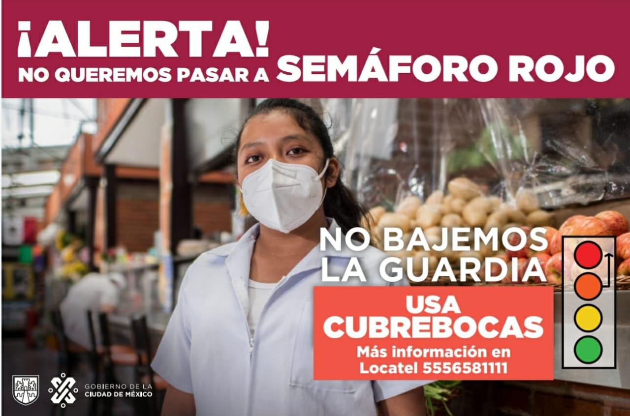 """Para prevenir contagios por Covid-19 Gobienro Capitalino lanza campaña informativa """"No bajemos la guardia"""""""