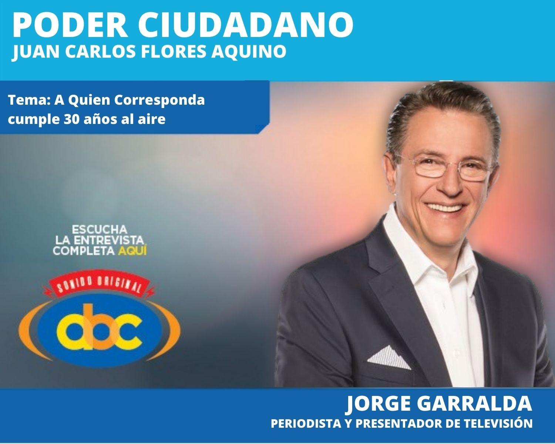 """""""Menos discursos y más acción"""": Jorge Garralda (""""A quien corresponda, 30 años al aire)"""