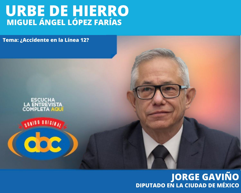 """""""La Línea 12 tuvo problemas de origen que no se podían suponer porque son fallas estructurales que se van dando"""" Diputado Jorge Gaviño Ambriz, ex director del Metro"""