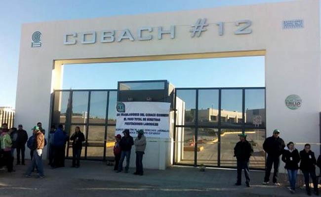 Maestros toman instalaciones del Cobach en Chihuahua