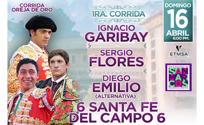 Cartel de lujo para la primera corrida de toros en la Feria de Aguascalientes