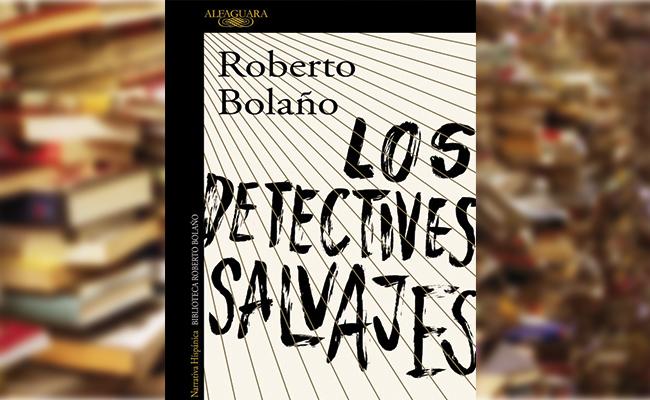 """Literatura: """"Los detectives salvajes"""""""