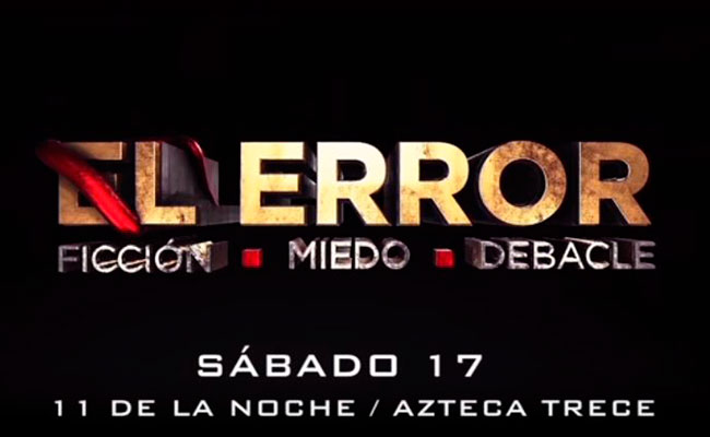 """TV Azteca transmitirá nueva serie política: """"El Error"""""""