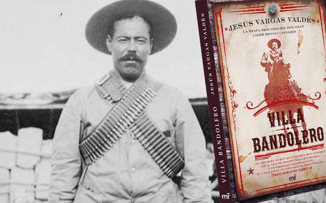 La historia de Francisco Villa, el bandolero que se volvió revolucionario