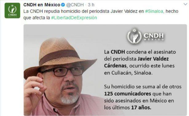 CNDH exige que no quede impune asesinato del periodista Javier Valdez