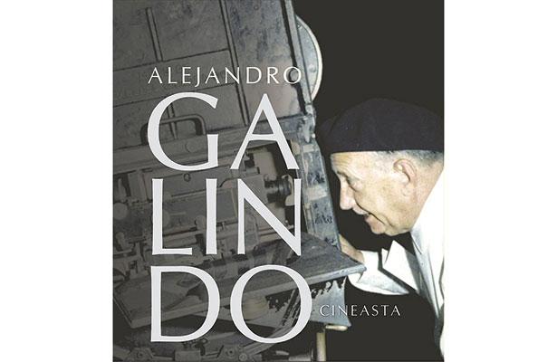 Presentarán libro sobre Alejando Galindo
