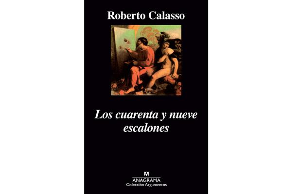 Babel y laberinto|Los cuarenta y nueve escalones de Roberto Calasso