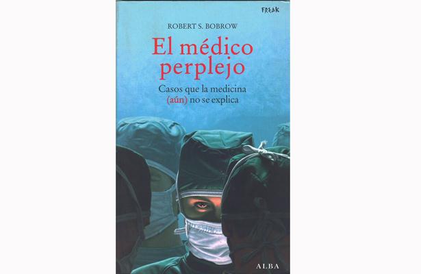 Babel y laberinto|El médico perplejo de Robert Bobrow