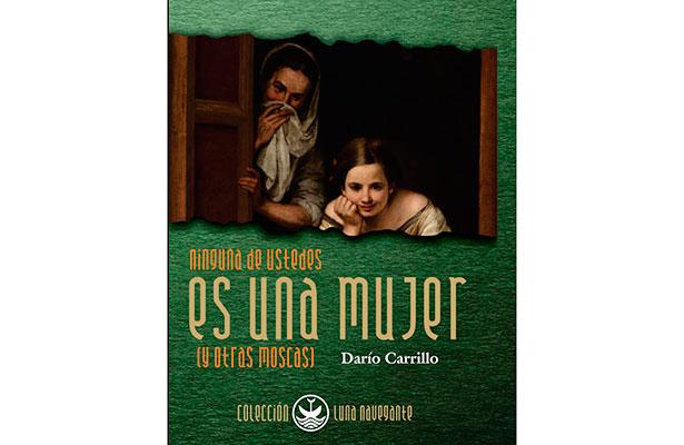 Darío Carrillo presenta su poemario Ninguna de ustedes es una mujer