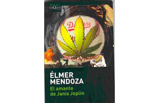 Babel y labertinto El amante de Janis Joplin de Élmer Mendoza