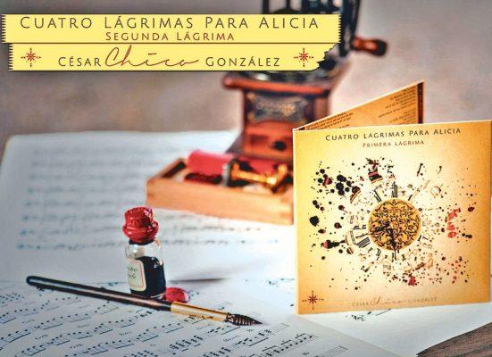 "Promueve César González ""Cuatro lágrimas para Alicia"""