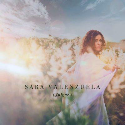 Llega Sara Valenzuela con Fulgor