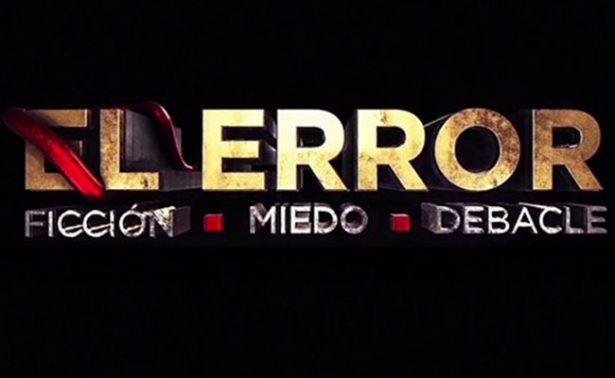 """TV Azteca presentará tercer episodio de """"El Error: Ficción, Miedo, Debacle"""""""