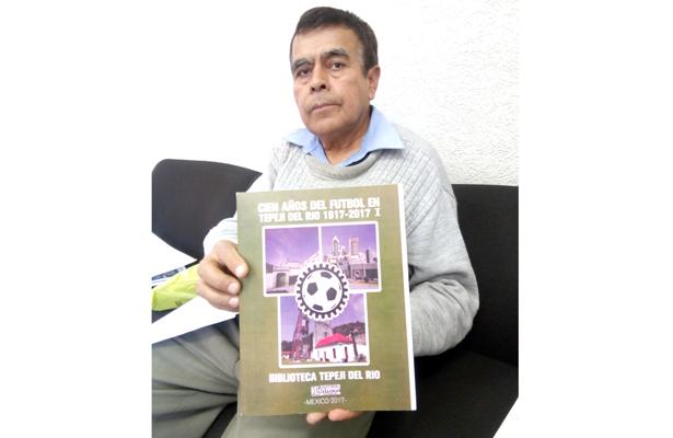 """Presentarán """"Cien años del futbol en Tepeji del Río. 1917-2017"""""""