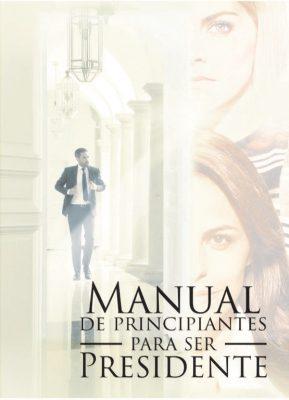 Presenta su manual de principiantes  para ser presidente