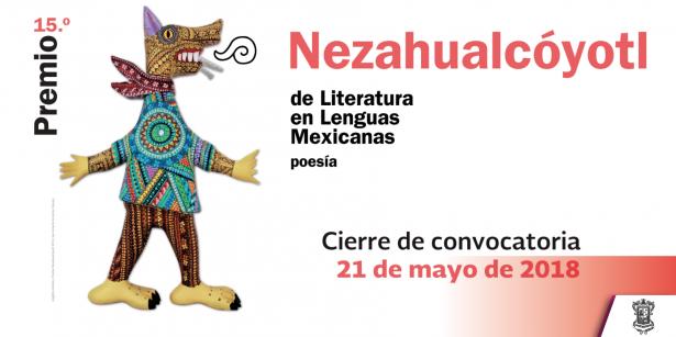Sigue abierta la convocatoria para el Premio Nezahualcóyotl de Literatura en Lenguas Mexicanas