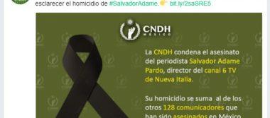 CNDH pide a las autoridades esclarecer crimen contra periodista Salvador Adame