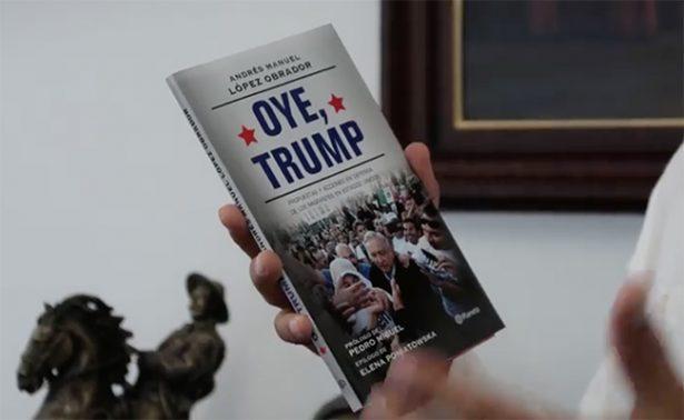 """AMLO presume su libro """"Oye, Trump"""", un recuento de su visita a EU"""
