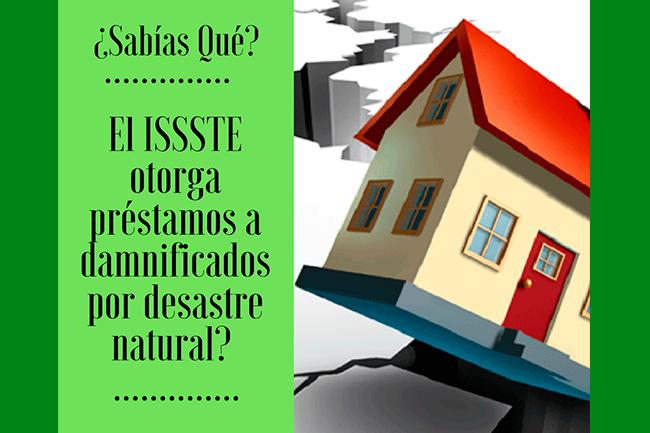 ¿Sabías qué el ISSSTE otorga préstamos a damnificados por desastre natural?
