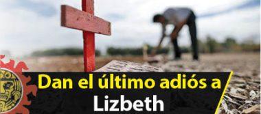 Dan el último adiós a Lizbeth