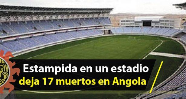 Estampida en un estadio deja 17 muertos en Angola