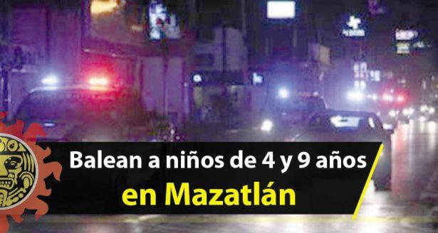 Balean a niños de 4 y 9 años en Mazatlán