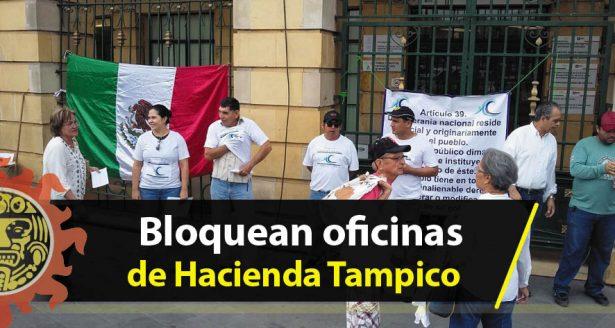 Bloquean oficinas de Hacienda en Tampico