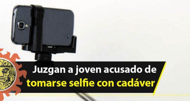 Juzgan a joven acusado de tomarse selfie con cadáver