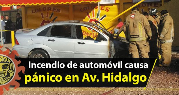 Incendio de automóvil causa pánico en la Avenida Hidalgo