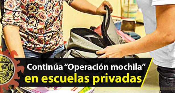 Continúa operación mochila en escuelas privadas