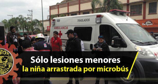 Sólo lesiones menores la niña arrastrada por microbús
