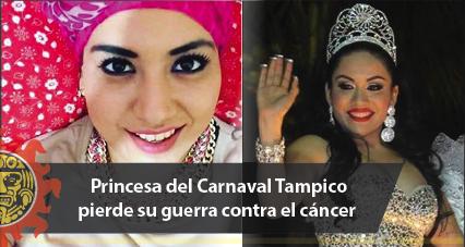 Princesa del Carnaval Tampico pierde su guerra contra el cáncer