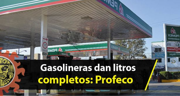 Gasolineras dan litros completos: Profeco