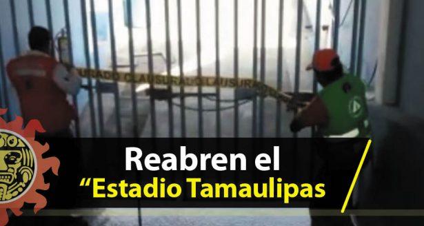 """Reabren el """"Estadio Tamaulipas"""""""
