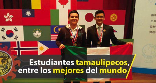 Estudiantes tamaulipecos, entre los mejores del mundo