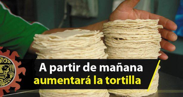 Costarán $16.00 las tortillas a partir de mañana