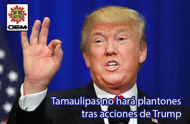 Tamaulipas no hará plantones tras acciones de Trump
