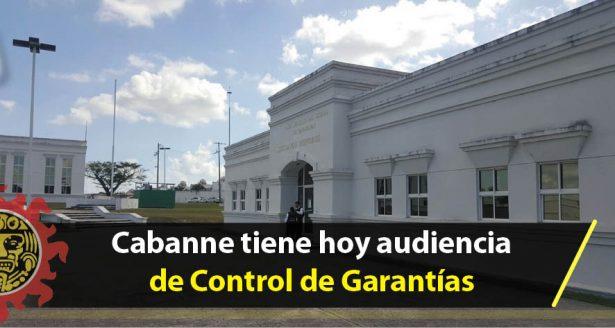 Cabanne tiene hoy audiencia de Control de Garantías