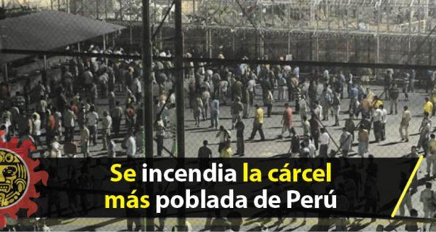 Se incendia la cárcel más poblada de Perú