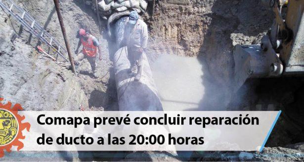Comapa prevé concluir reparación de ducto a las 20:00 horas