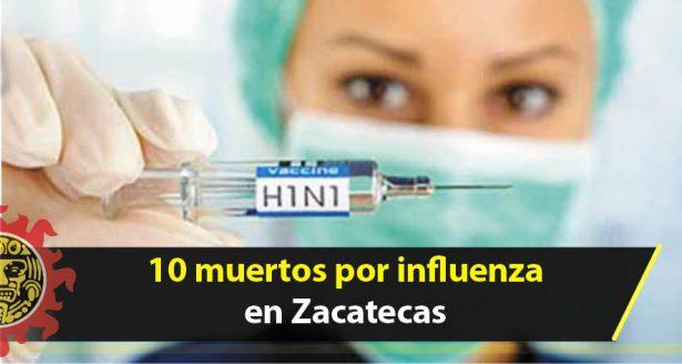 Ya son 10 los muertos por influenza en Zacatecas