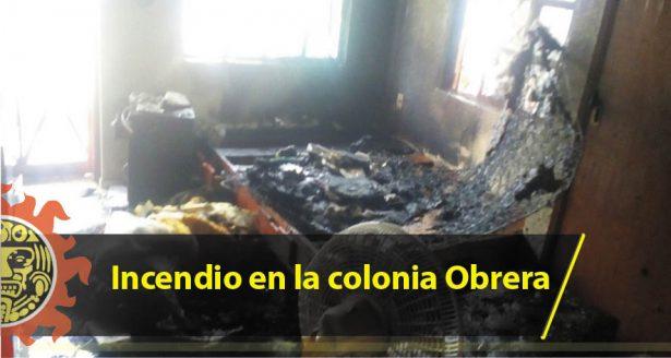 Incendio en la colonia Obrera